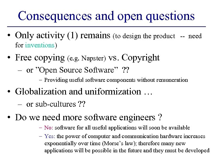 Consequences and open questions • Only activity (1) remains (to design the product --