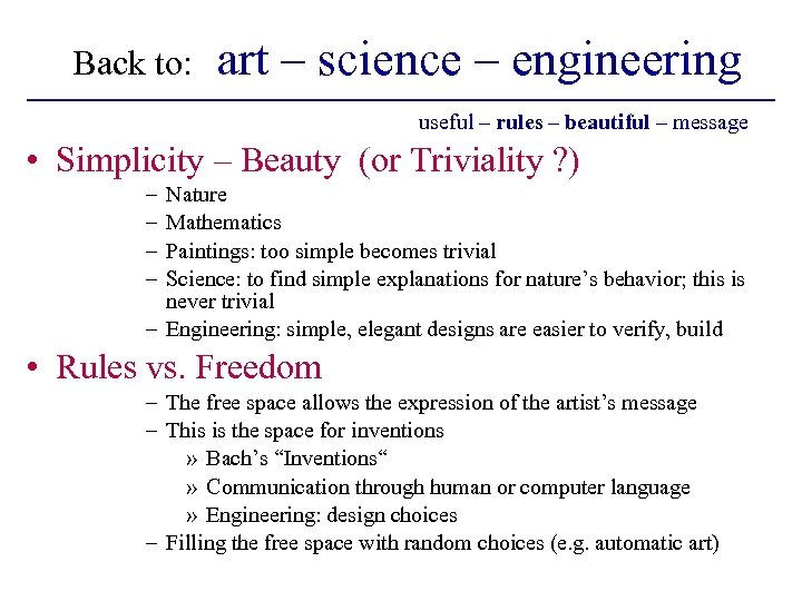 Back to: art – science – engineering useful – rules – beautiful – message