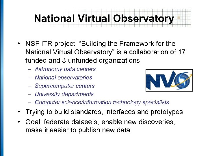 """National Virtual Observatory • NSF ITR project, """"Building the Framework for the National Virtual"""