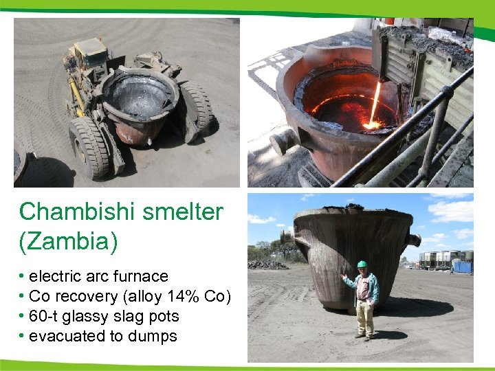 Chambishi smelter (Zambia) • electric arc furnace • Co recovery (alloy 14% Co) •