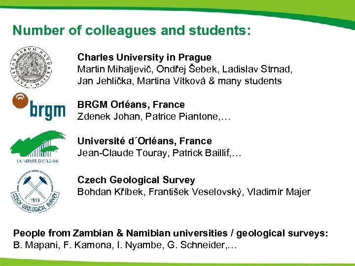 Number of colleagues and students: Charles University in Prague Martin Mihaljevič, Ondřej Šebek, Ladislav