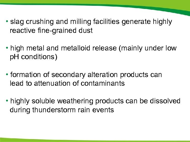 • slag crushing and milling facilities generate highly reactive fine-grained dust • high