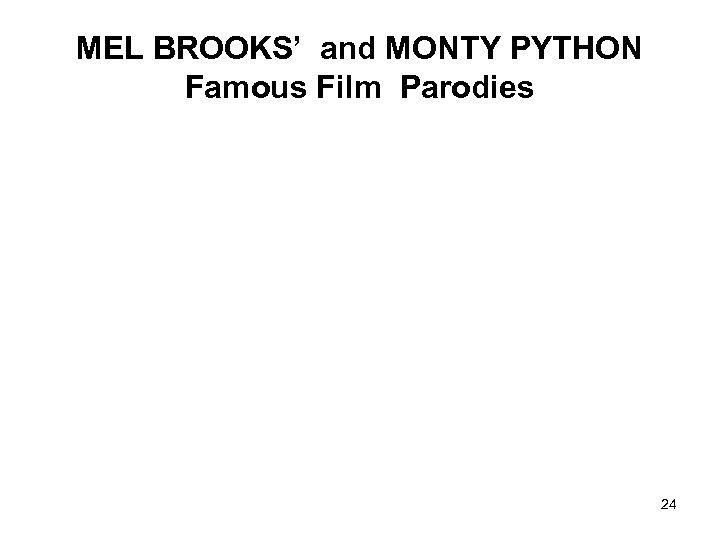 MEL BROOKS' and MONTY PYTHON Famous Film Parodies 24