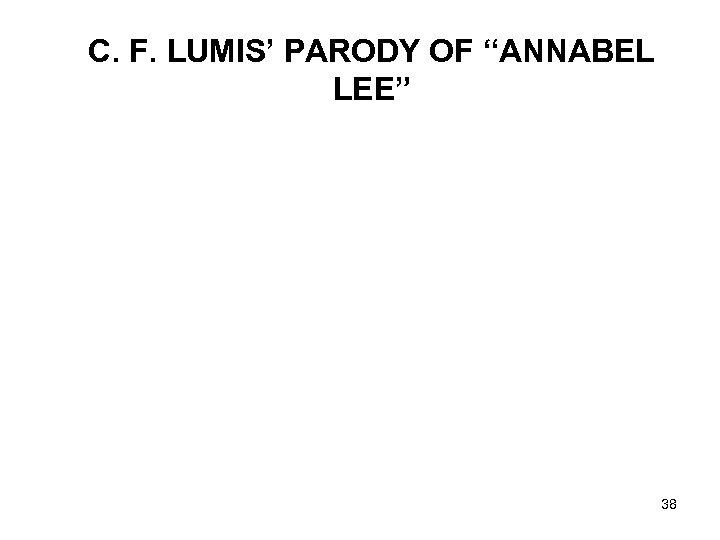 """C. F. LUMIS' PARODY OF """"ANNABEL LEE"""" 38"""