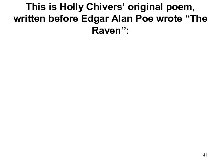 """This is Holly Chivers' original poem, written before Edgar Alan Poe wrote """"The Raven"""":"""