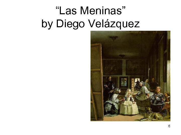 """""""Las Meninas"""" by Diego Velázquez 6"""