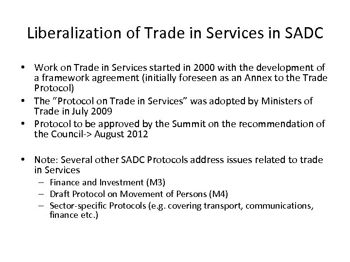 Liberalization of Trade in Services in SADC • Work on Trade in Services started