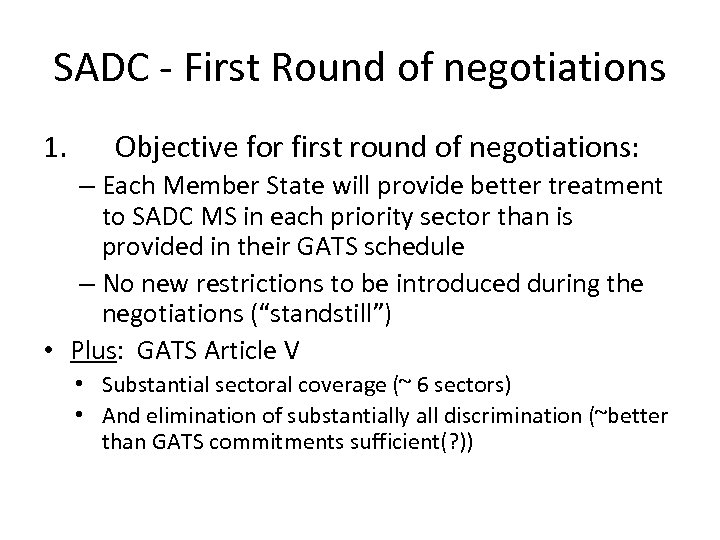 SADC - First Round of negotiations 1. Objective for first round of negotiations: –