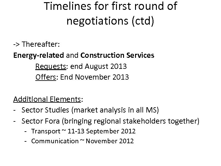Timelines for first round of negotiations (ctd) -> Thereafter: Energy-related and Construction Services Requests: