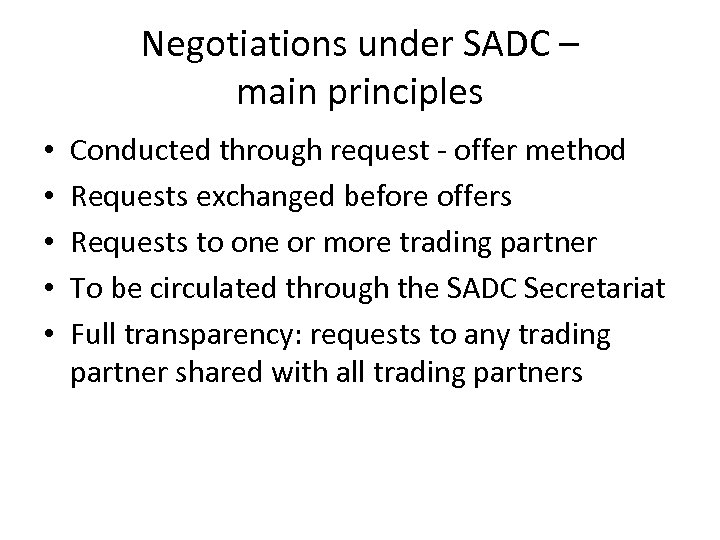 Negotiations under SADC – main principles • • • Conducted through request - offer