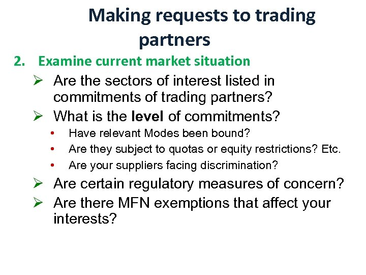 Making requests to trading partners 2. Examine current market situation Ø Are the sectors