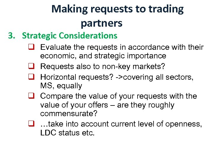 Making requests to trading partners 3. Strategic Considerations q Evaluate the requests in accordance