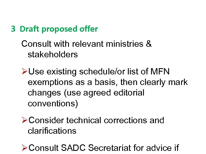 3 Draft proposed offer Consult with relevant ministries & stakeholders ØUse existing schedule/or list