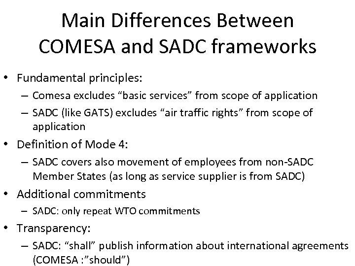 "Main Differences Between COMESA and SADC frameworks • Fundamental principles: – Comesa excludes ""basic"