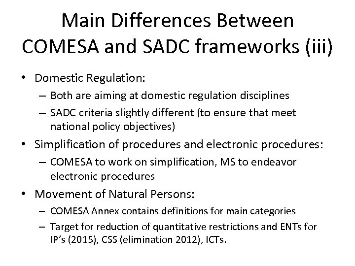 Main Differences Between COMESA and SADC frameworks (iii) • Domestic Regulation: – Both are