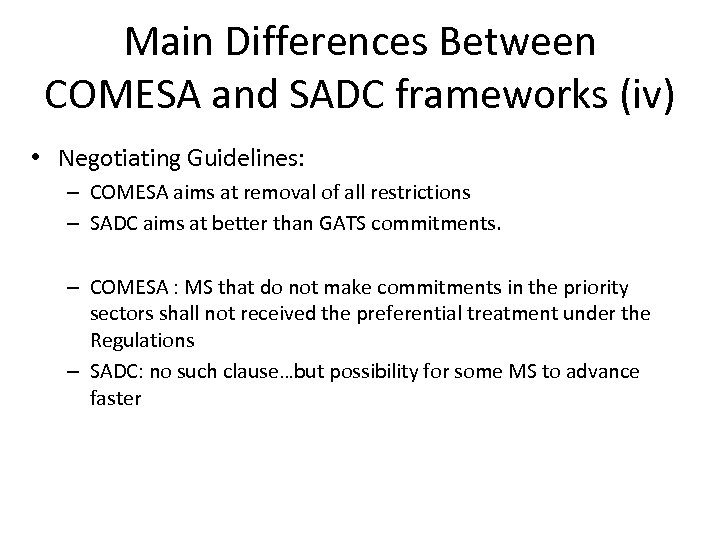 Main Differences Between COMESA and SADC frameworks (iv) • Negotiating Guidelines: – COMESA aims
