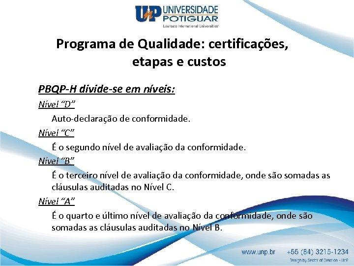 """Programa de Qualidade: certificações, etapas e custos PBQP-H divide-se em níveis: Nível """"D"""" Auto-declaração"""