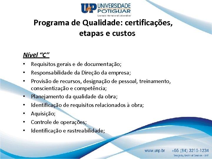 """Programa de Qualidade: certificações, etapas e custos Nível """"C"""" • Requisitos gerais e de"""