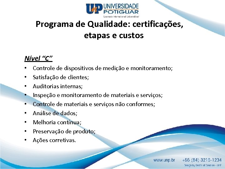 """Programa de Qualidade: certificações, etapas e custos Nível """"C"""" • • • Controle de"""
