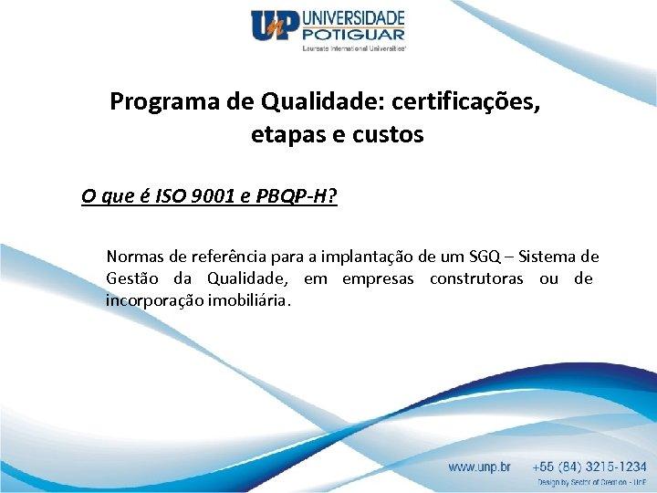 Programa de Qualidade: certificações, etapas e custos O que é ISO 9001 e PBQP-H?