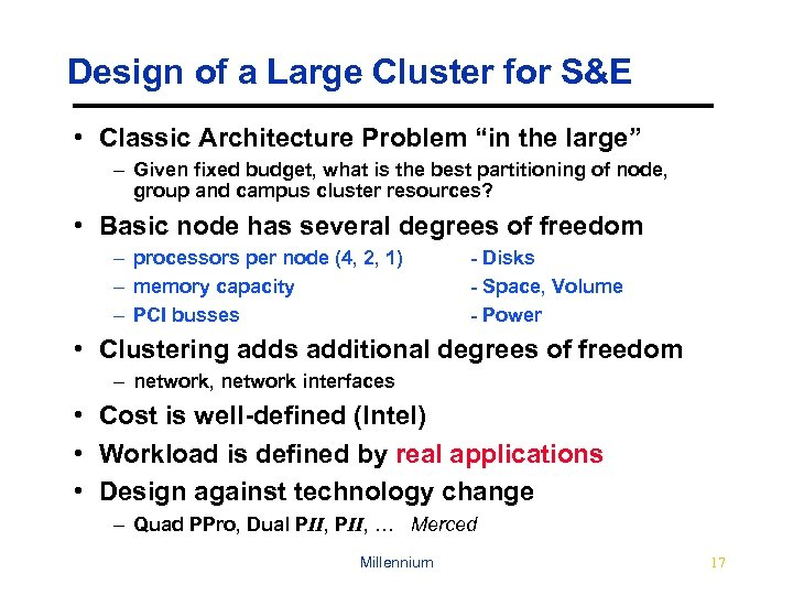 "Design of a Large Cluster for S&E • Classic Architecture Problem ""in the large"""