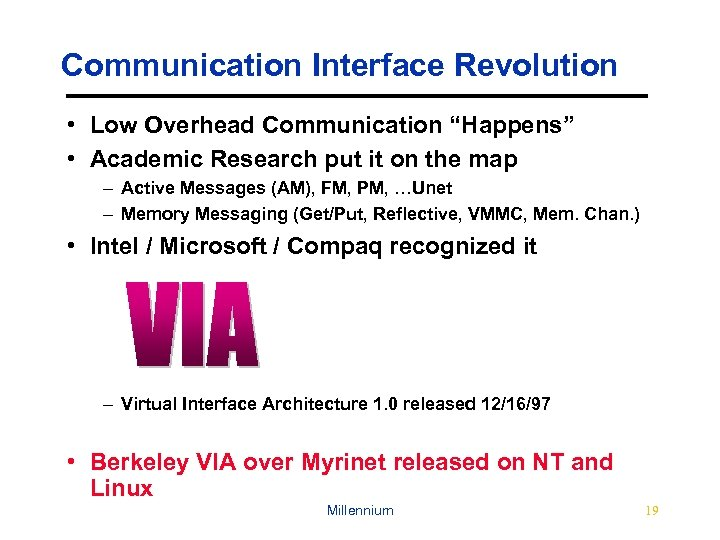 """Communication Interface Revolution • Low Overhead Communication """"Happens"""" • Academic Research put it on"""