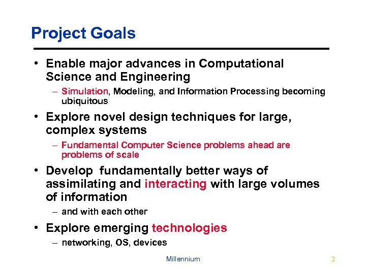 Project Goals • Enable major advances in Computational Science and Engineering – Simulation, Modeling,