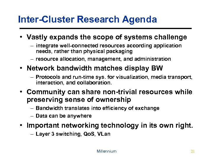 Inter-Cluster Research Agenda • Vastly expands the scope of systems challenge – integrate well-connected