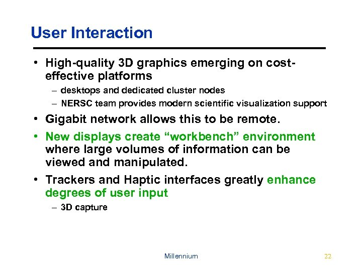 User Interaction • High-quality 3 D graphics emerging on costeffective platforms – desktops and