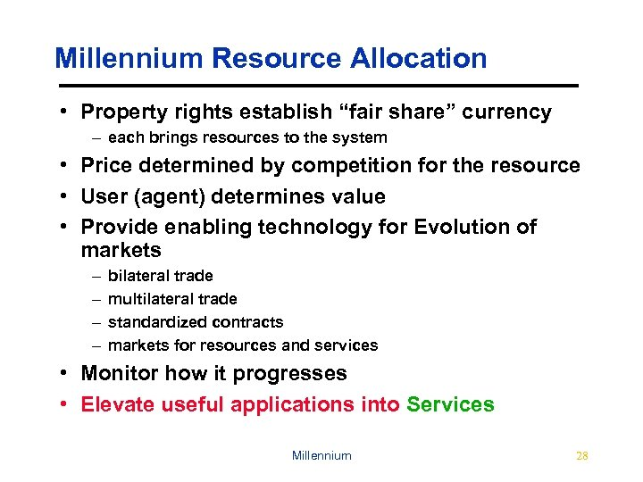 "Millennium Resource Allocation • Property rights establish ""fair share"" currency – each brings resources"