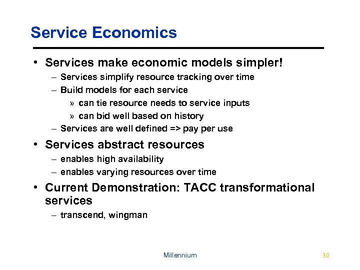 Service Economics • Services make economic models simpler! – Services simplify resource tracking over