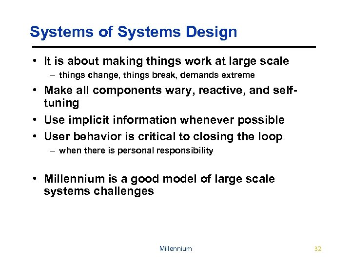 Systems of Systems Design • It is about making things work at large scale