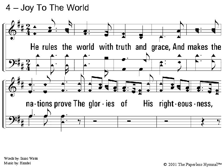 4 – Joy To The World 4. He rules the world with truth and