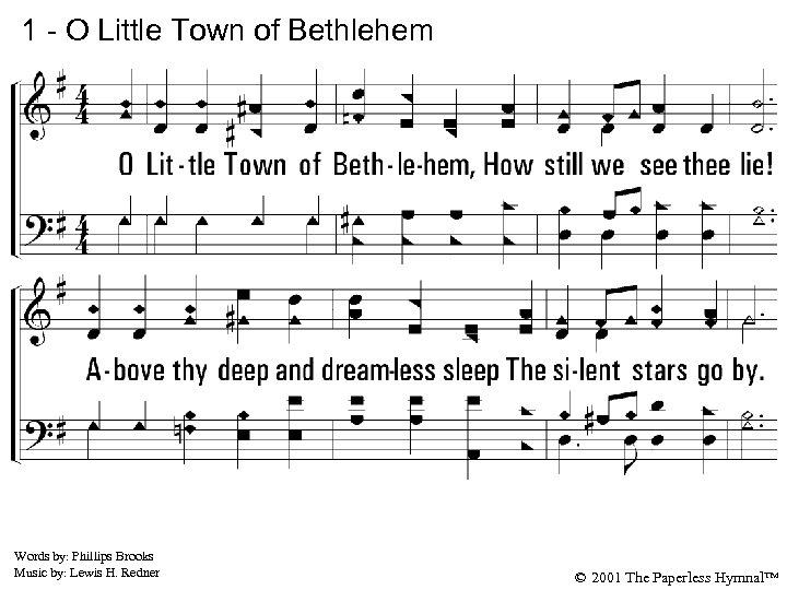1 - O Little Town of Bethlehem 1. O Little Town of Bethlehem, How