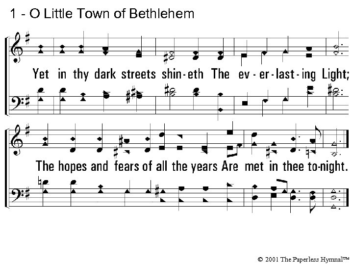 1 - O Little Town of Bethlehem © 2001 The Paperless Hymnal™