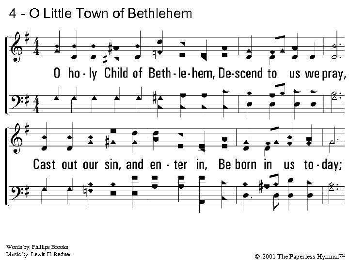 4 - O Little Town of Bethlehem 4. O holy Child of Bethlehem, Descend