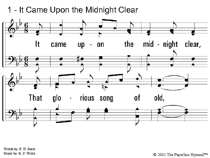 1 - It Came Upon the Midnight Clear 1. It came upon the midnight