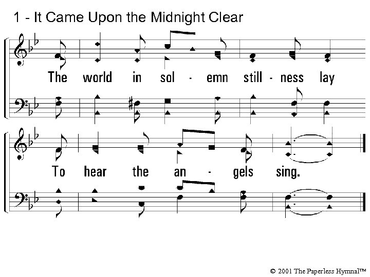 1 - It Came Upon the Midnight Clear © 2001 The Paperless Hymnal™