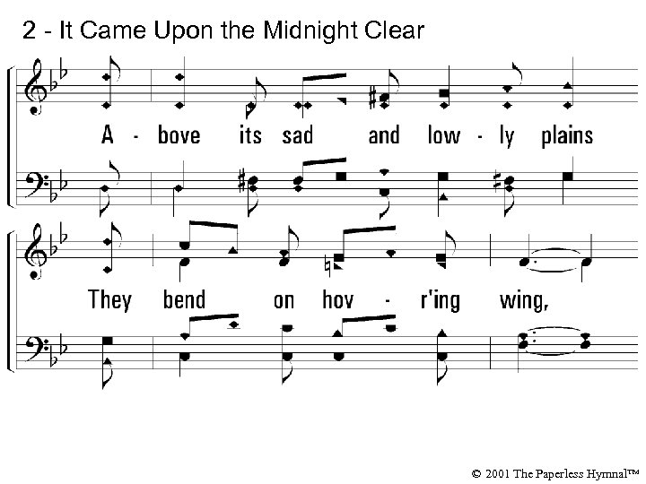 2 - It Came Upon the Midnight Clear © 2001 The Paperless Hymnal™