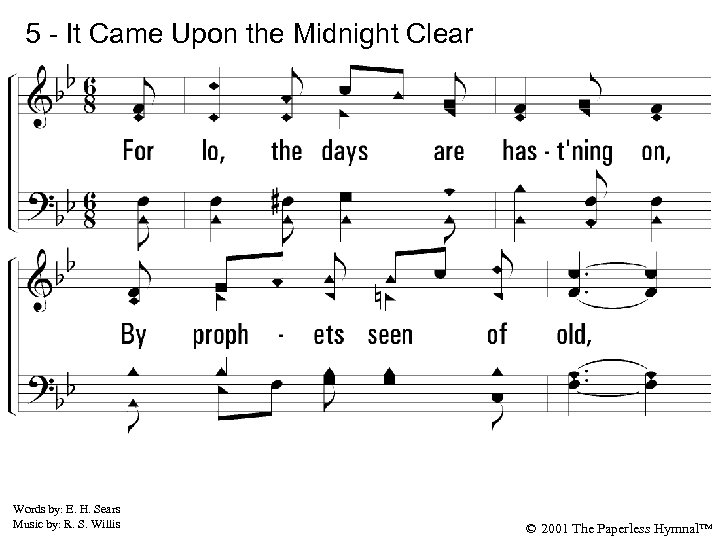 5 - It Came Upon the Midnight Clear 5. For lo, the days are