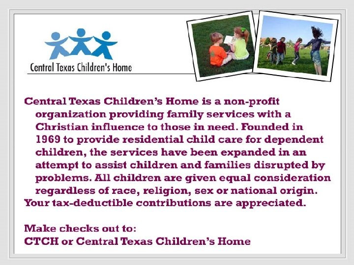 Central Texas Children's Home - to remain up for 5 minutes in intermission
