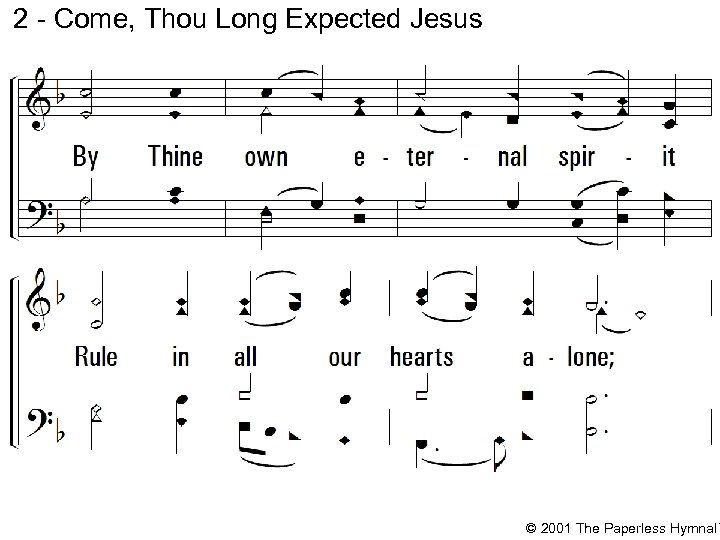 2 - Come, Thou Long Expected Jesus © 2001 The Paperless Hymnal™