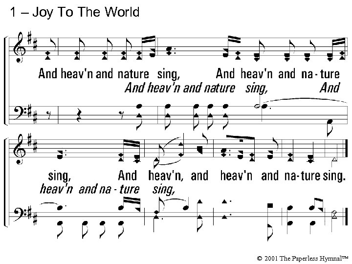1 – Joy To The World © 2001 The Paperless Hymnal™