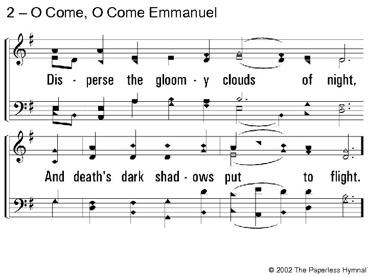 2 – O Come, O Come Emmanuel © 2002 The Paperless Hymnal™