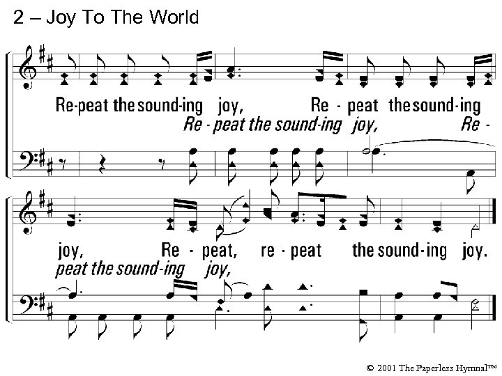 2 – Joy To The World © 2001 The Paperless Hymnal™