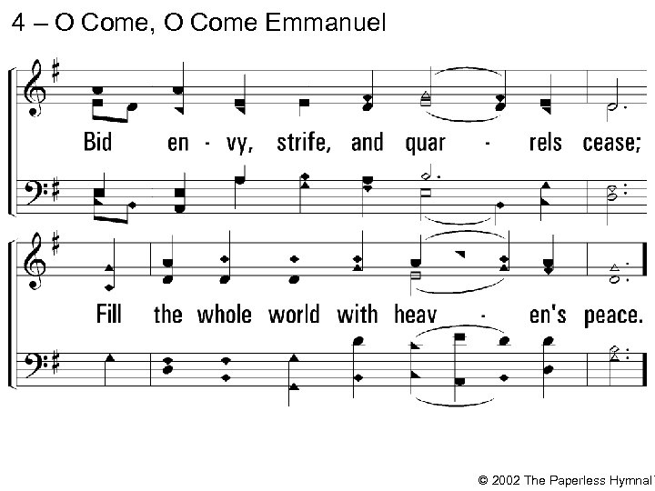 4 – O Come, O Come Emmanuel © 2002 The Paperless Hymnal™