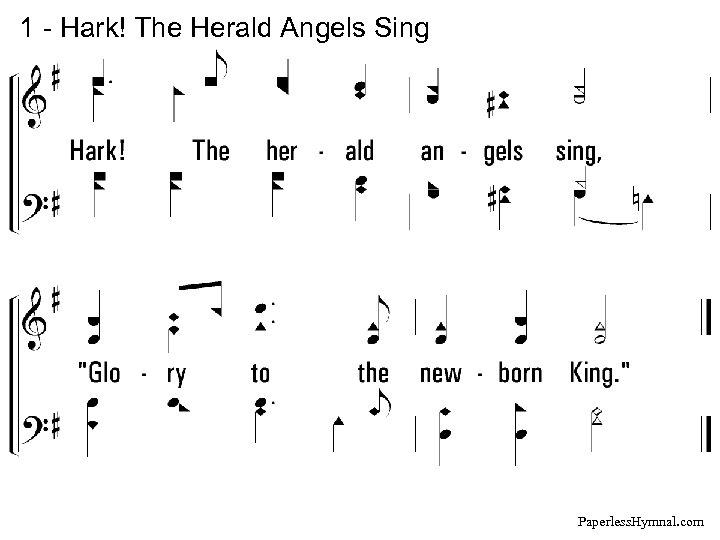 1 - Hark! The Herald Angels Sing Paperless. Hymnal. com