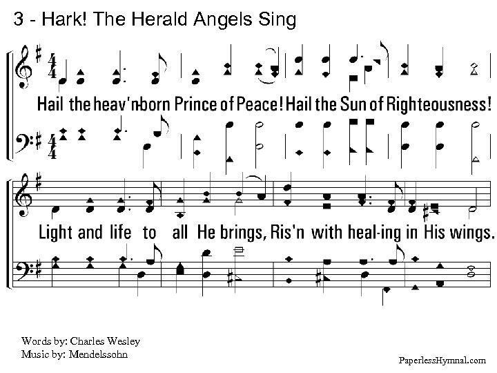 3 - Hark! The Herald Angels Sing 3. Hail the heaven-born Prince of Peace!