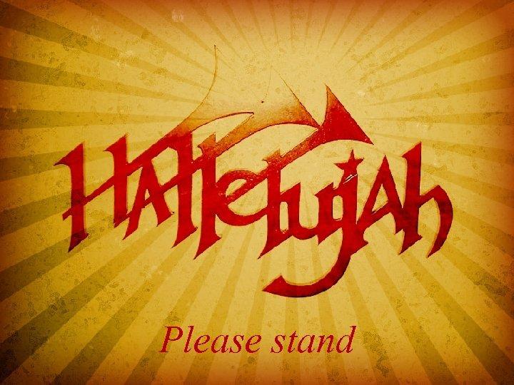 Hallelujah Chorus Please stand