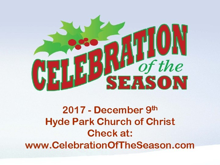 Leave up for a few minutes 2017 - December 9 th Hyde Park Church